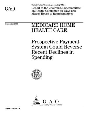Primary view of object titled 'Medicare Home Health Care: Prospective Payment System Could Reverse Recent Declines in Spending'.