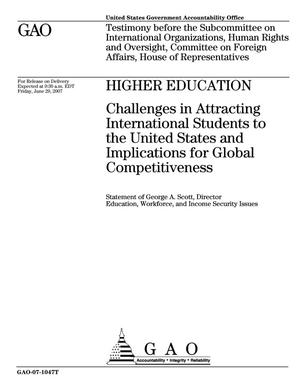 Primary view of object titled 'Higher Education: Challenges in Attracting International Students to the United States and Implications for Global Competitiveness'.
