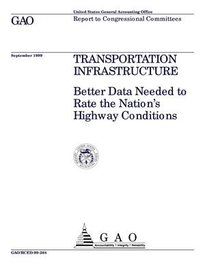 Primary view of object titled 'Transportation Infrastructure: Better Data Needed to Rate the Nation's Highway Conditions'.