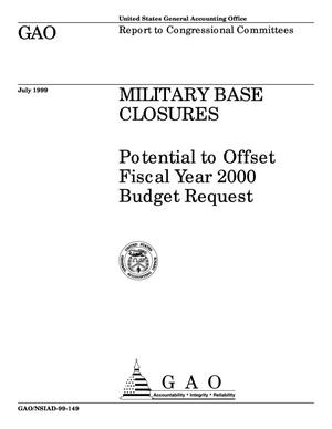 Primary view of object titled 'Military Base Closures: Potential to Offset Fiscal Year 2000 Budget Request'.