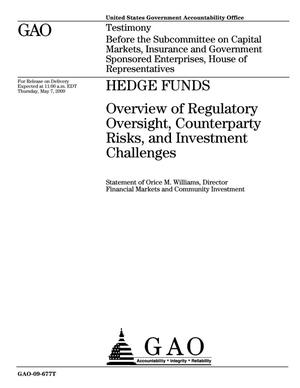 Primary view of object titled 'Hedge Funds: Overview of Regulatory Oversight, Counterparty Risks, and Investment Challenges'.