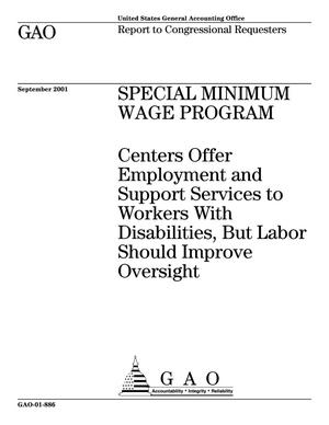 Primary view of object titled 'Special Minimum Wage Program: Centers Offer Employment and Support Services to Workers With Disabilities, But Labor Should Improve Oversight'.