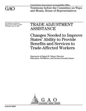 Primary view of object titled 'Trade Adjustment Assistance: Changes Needed to Improve States' Ability to Provide Benefits and Services to Trade-Affected Workers'.