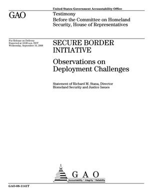 Primary view of object titled 'Secure Border Initiative: Observations on Deployment Challenges'.