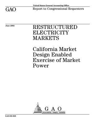 Primary view of object titled 'Restructured Electricity Markets: California Market Design Enabled Exercise of Market Power'.
