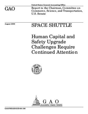 Primary view of object titled 'Space Shuttle: Human Capital and Safety Upgrade Challenges Require Continued Attention'.