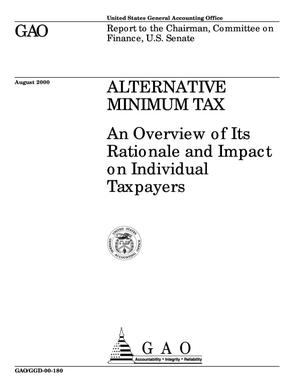 Primary view of object titled 'Alternative Minimum Tax: An Overview of Its Rationale and Impact on Individual Taxpayers'.