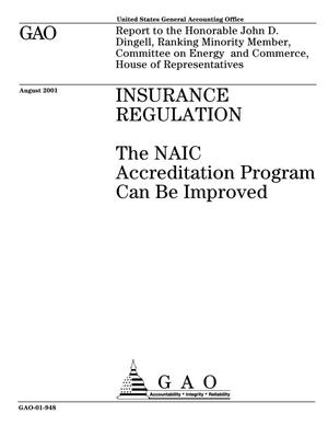 Primary view of object titled 'Insurance Regulation: The NAIC Accreditation Program Can Be Improved'.