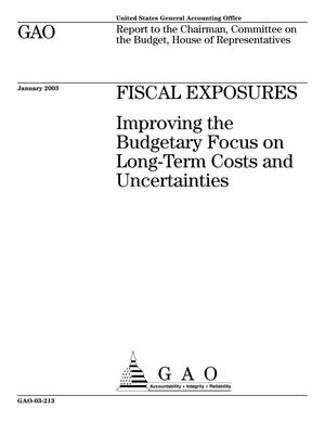 Primary view of object titled 'Fiscal Exposures: Improving the Budgetary Focus on Long-Term Costs and Uncertainties'.