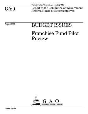 Primary view of object titled 'Budget Issues: Franchise Fund Pilot Review'.