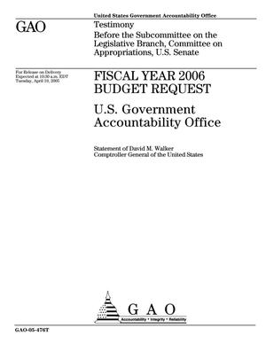 Primary view of object titled 'Fiscal Year 2006 Budget Request: U.S. Government Accountability Office'.