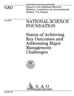 Primary view of object titled 'National Science Foundation: Status of Achieving Key Outcomes and Addressing Major Management Challenges'.
