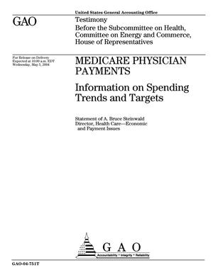 Primary view of object titled 'Medicare Physician Payments: Information on Spending Trends and Targets'.