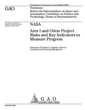 Primary view of object titled 'NASA: Ares I and Orion Project Risks and Key Indicators to Measure Progress'.