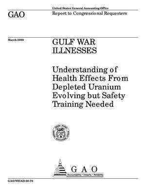 Primary view of object titled 'Gulf War Illnesses: Understanding of Health Effects From Depleted Uranium Evolving but Safety Training Needed'.
