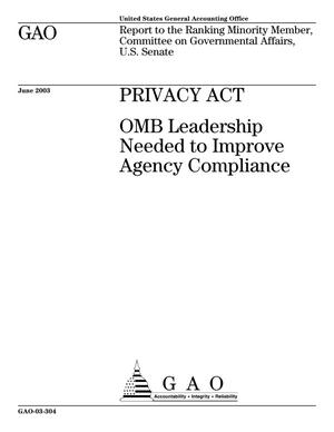 Primary view of object titled 'Privacy Act: OMB Leadership Needed to Improve Agency Compliance'.