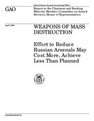 Primary view of object titled 'Weapons of Mass Destruction: Effort to Reduce Russian Arsenals May Cost More, Achieve Less Than Planned'.