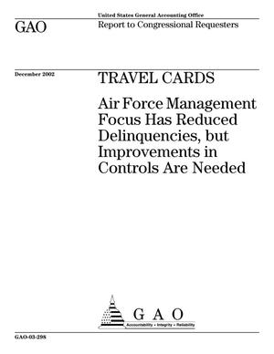 Primary view of object titled 'Travel Cards: Air Force Management Focus Has Reduced Delinquencies, but Improvements in Controls Are Needed'.