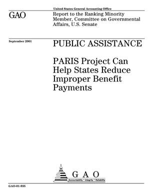 Primary view of object titled 'Public Assistance: PARIS Project Can Help States Reduce Improper Benefit Payments'.