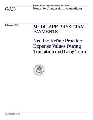 Primary view of object titled 'Medicare Physician Payments: Need to Refine Practice Expense Values During Transition and Long Term'.