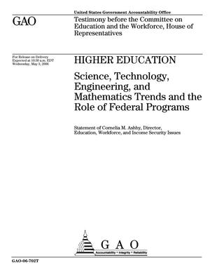 Primary view of object titled 'Higher Education: Science, Technology, Engineering, and Mathematics Trends and the Role of Federal Programs'.