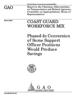 Primary view of object titled 'Coast Guard Workforce Mix: Phased-In Conversion of Some Support Officer Positions Would Produce Savings'.