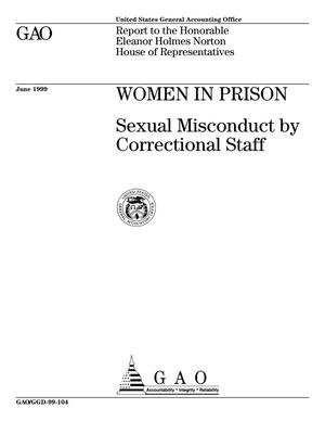 Primary view of object titled 'Women in Prison: Sexual Misconduct by Correctional Staff'.