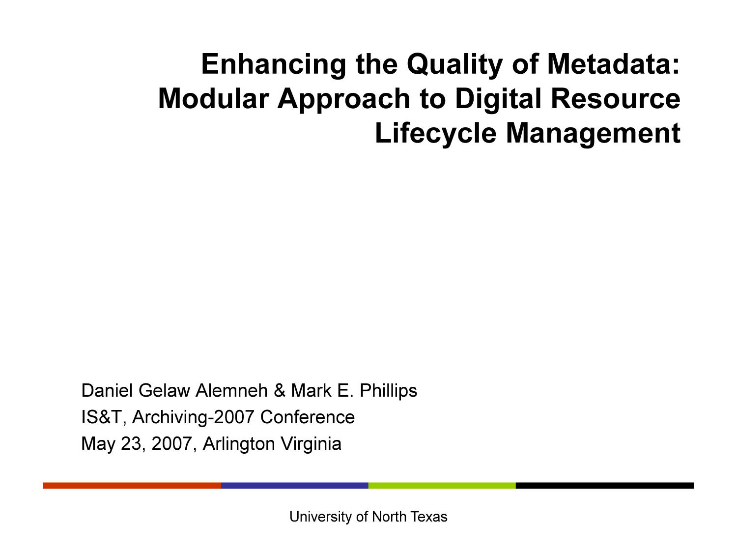 Enhancing the Quality of Metadata: Modular Approach to Digital Resource Lifecycle Management                                                                                                      [Sequence #]: 1 of 42