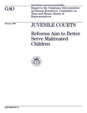 Primary view of object titled 'Juvenile Courts: Reforms Aim to Better Serve Maltreated Children'.