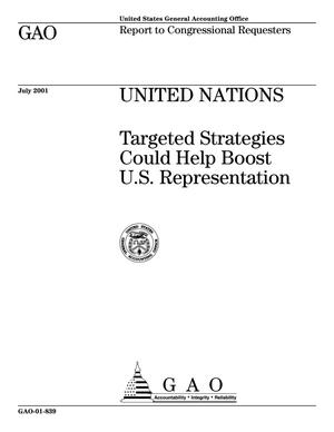 Primary view of object titled 'United Nations: Targeted Strategies Could Help Boost U.S. Representation'.