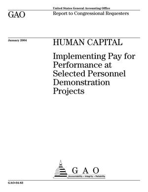 Primary view of object titled 'Human Capital: Implementing Pay for Performance at Selected Personnel Demonstration Projects'.