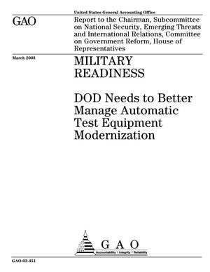 Primary view of object titled 'Military Readiness: DOD Needs to Better Manage Automatic Test Equipment Modernization'.