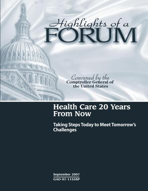 Primary view of object titled 'Highlights of a Forum: Health Care 20 Years From Now--Taking Steps Today to Meet Tomorrow's Challenges'.