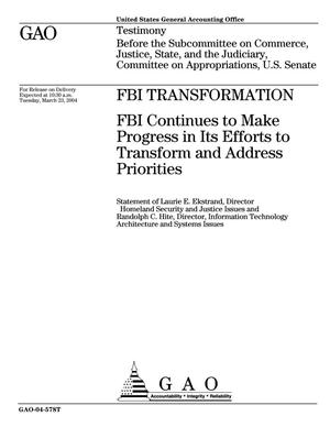 Primary view of object titled 'FBI Transformation: FBI Continues to Make Progress in Its Efforts to Transform and Address Priorities'.