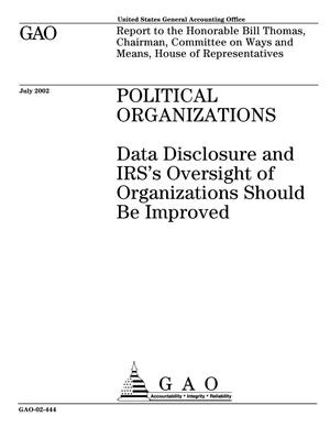 Primary view of object titled 'Political Organizations: Data Disclosure and IRS's Oversight of Organizations Should Be Improved'.