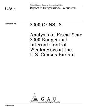 Primary view of object titled '2000 Census: Analysis of Fiscal Year 2000 Budget and Internal Control Weaknesses at the U.S. Census Bureau'.