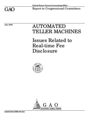 Primary view of object titled 'Automated Teller Machines: Issues Related to Real-time Fee Disclosure'.