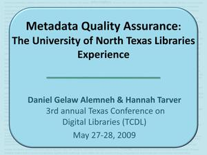 Primary view of object titled 'Metadata Quality Assurance: The University of North Texas Libraries' Experience'.