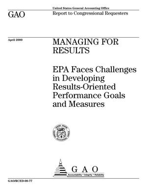 Primary view of object titled 'Managing for Results: EPA Faces Challenges in Developing Results-Oriented Performance Goals and Measures'.
