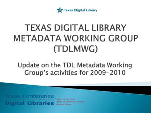 Primary view of object titled 'Texas Digital Library (TDL) Metadata Working Group Update'.