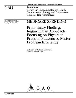 Primary view of object titled 'Medicare Spending: Preliminary Findings Regarding an Approach Focusing on Physician Practice Patterns to Foster Program Efficiency'.