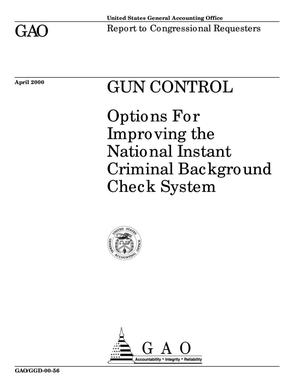 Primary view of object titled 'Gun Control: Options For Improving the National Instant Criminal Background Check System'.