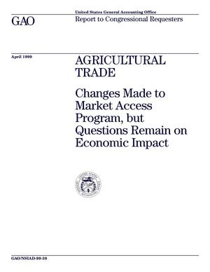 Primary view of object titled 'Agricultural Trade: Changes Made to Market Access Program, but Questions Remain on Economic Impact'.