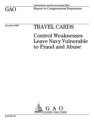 Primary view of object titled 'Travel Cards: Control Weaknesses Leave Navy Vulnerable to Fraud and Abuse'.