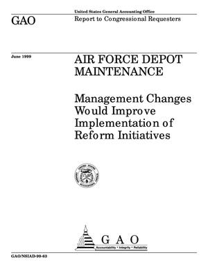 Primary view of object titled 'Air Force Depot Maintenance: Management Changes Would Improve Implementation of Reform Initiatives'.