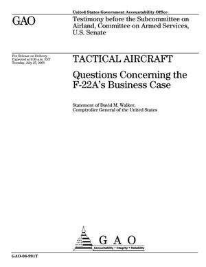 Primary view of object titled 'Tactical Aircraft: Questions Concerning the F-22A's Business Case'.