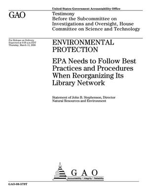 Primary view of object titled 'Environmental Protection: EPA Needs to Follow Best Practices and Procedures When Reorganizing Its Library Network'.