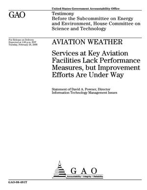 Primary view of object titled 'Aviation Weather: Services at Key Aviation Facilities Lack Performance Measures, but Improvement Efforts Are Under Way'.