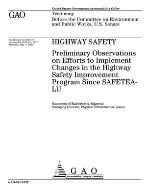 Primary view of object titled 'Highway Safety: Preliminary Observations on Efforts to Implement Changes in the Highway Safety Improvement Program Since SAFETEA-LU'.