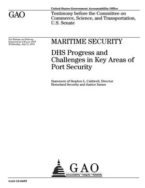 Primary view of object titled 'Maritime Security: DHS Progress and Challenges in Key Areas of Port Security'.